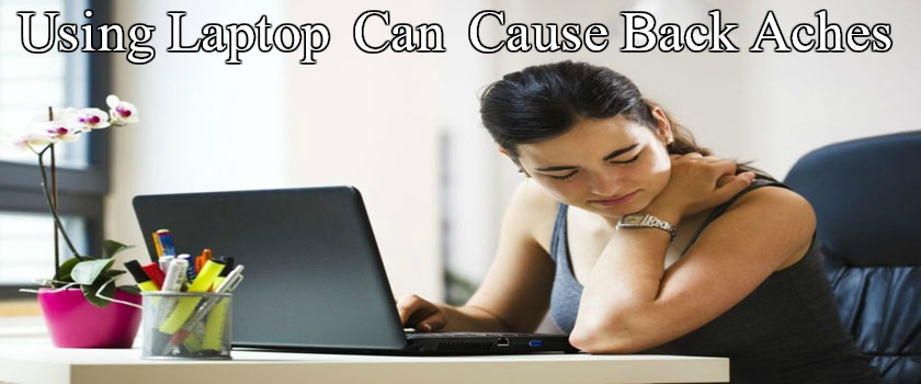 Laptop Use and Back Aches