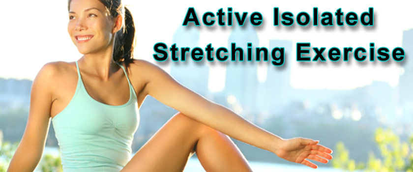 Active Isolated Stretching Exercises Can Be A Safe Solution