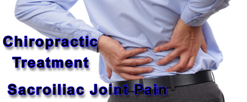 Chiropractic Treatment Best Option For Sacroiliac Joint Pain