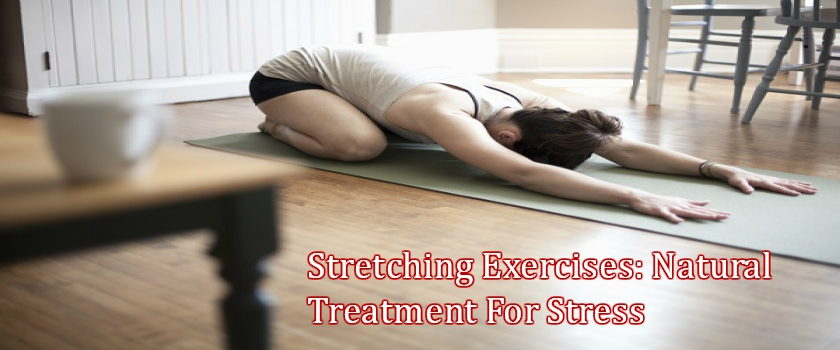 Natural Treatment For Stress – Stretching Exercises