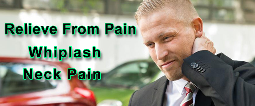 Relieve Pain From Whiplash Neck Pain