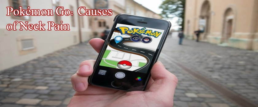 The Latest Cause of Neck Pain: Pokémon Go