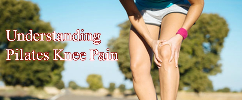 Understanding Pilates Knee Pain Relief Principles For Knee Injuries