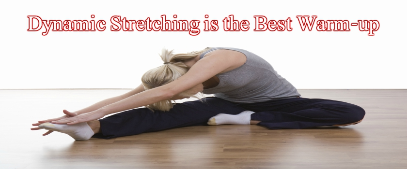 Why Dynamic Stretching is the Best Warm-up