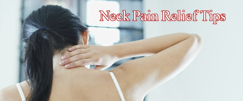Neck Pain Relief Tips That You Should Know About