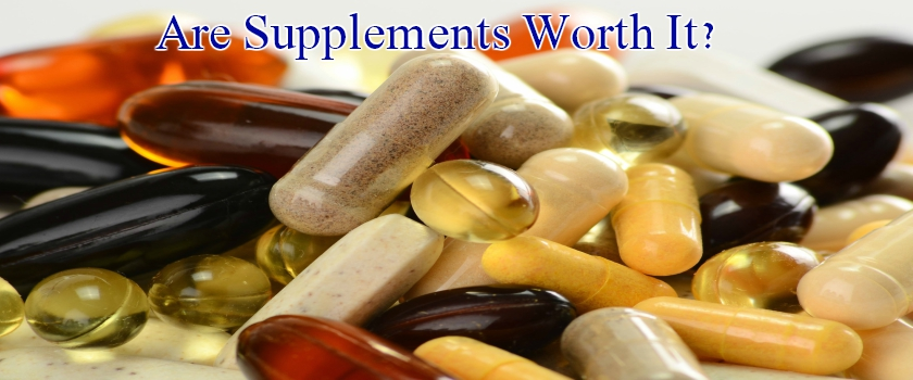 Are Supplements Worth It?