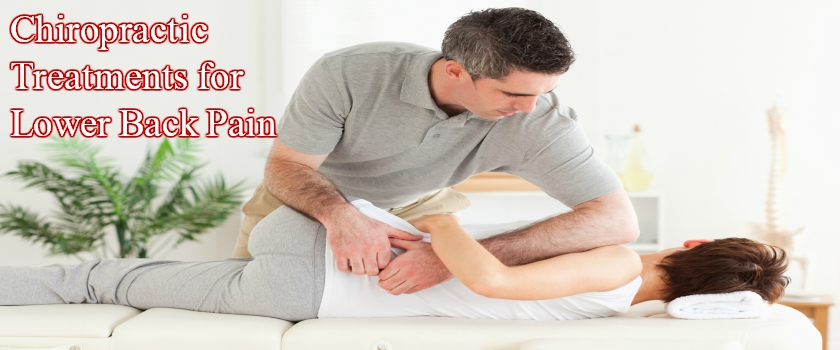 Chiropractic Treatments for Lower Back Pain