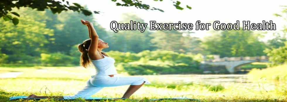 Quality Exercise For Good Health