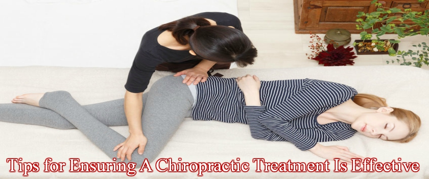 Tips for Ensuring A Chiropractic Treatment Is As Effective As Possible