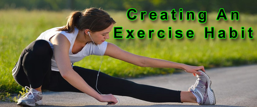 Exercises and Workouts – Creating an Exercise Habit