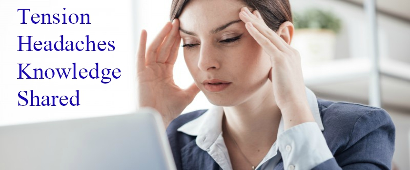 Tension Headaches Knowledge Shared by San Diego Chiropractor