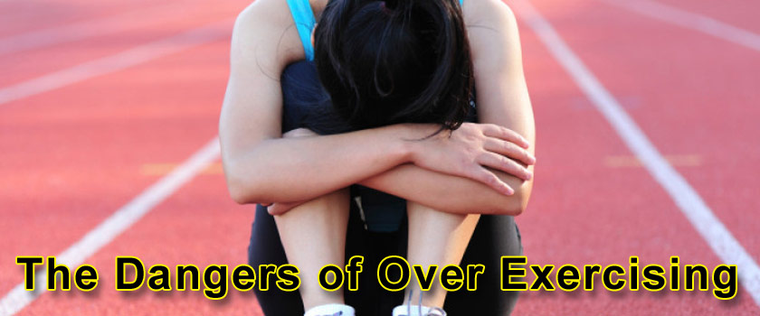 The Dangers of Over-Exercising