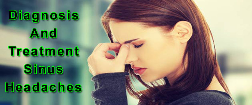 Diagnosis And Treatment Of Sinus Headaches
