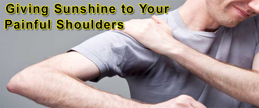 Giving Sunshine to Your Painful Shoulders