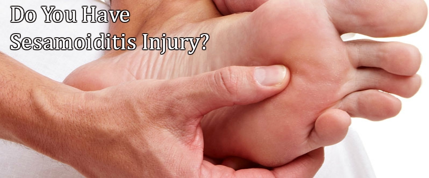Sesamoiditis Injuries in the Foot