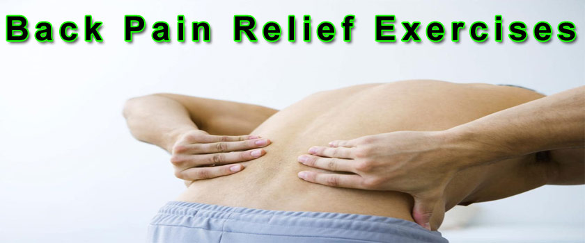 Back Pain Relief Exercises – How Effective Are These Exercises And Would It Help You