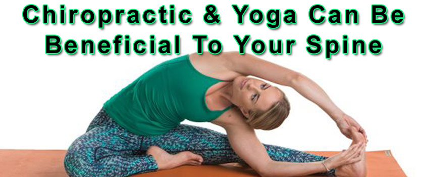 Combining Chiropractic & Yoga Can Be Beneficial To Your Spine