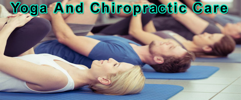 Going Hand In Hand : Yoga Body And Chiropractic Care